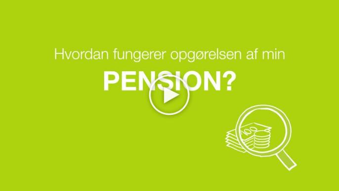 Se video om hvordan opgørelse af pension fungerer . Filmen åbner i nyt vindue.
